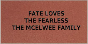 Fate Loves the Fearless, The McElwee Family